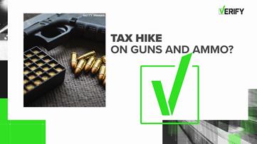 VERIFY: If bill passes, we'll see a tax hike on guns, ammo